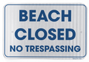 Beach Closed No Trespassing Sign