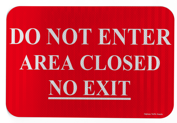 Do Not Enter Area Closed No Exit Sign