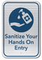 Sanitize Your Hands On Entry Sign