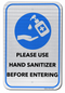 Please Use Hand Sanitizer Before Entering Sign