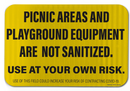 Picnic Areas And Playground Equipment Are Not Sanitized Sign