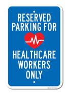 Reserved Parking for Healthcare Workers Only Sign