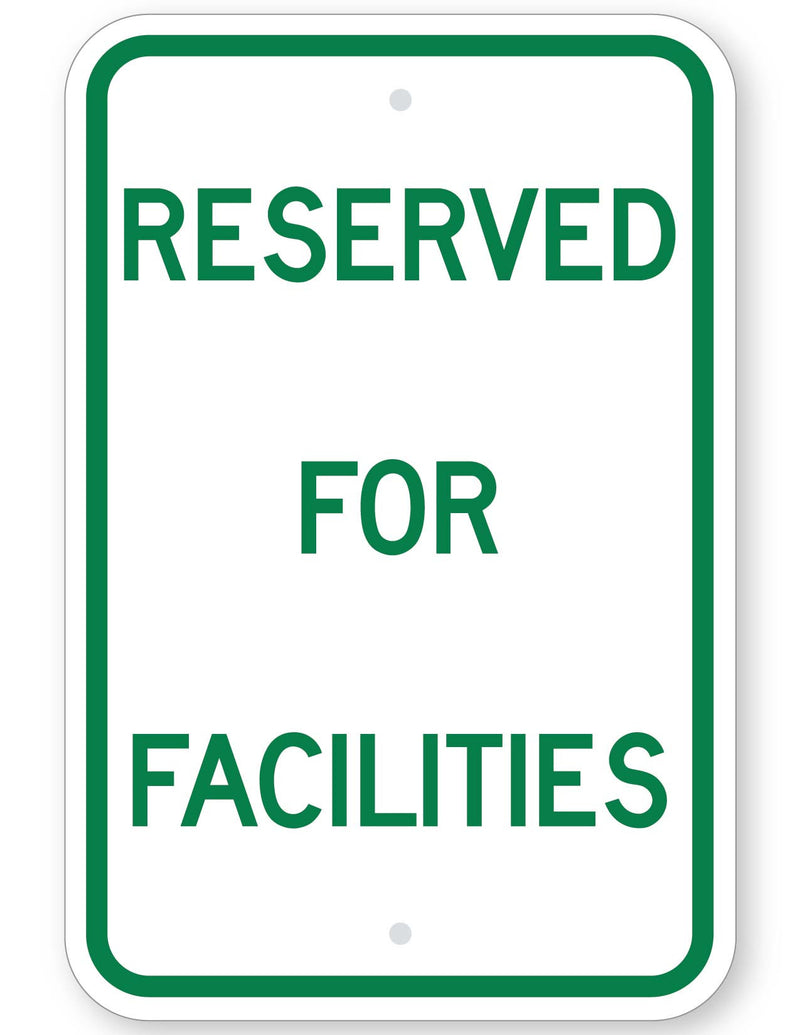 Reserved For Facilities Sign
