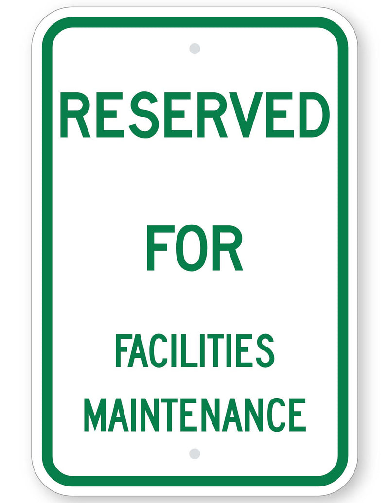 Reserved For Facilities Maintenance Sign