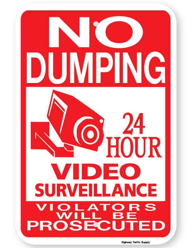 No Dumping 24 Hour Video Surveillance Violator Will Be Prosecuted Sign