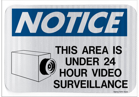 Notice This Area Is Under 24 Hour Video Surveillance Sign