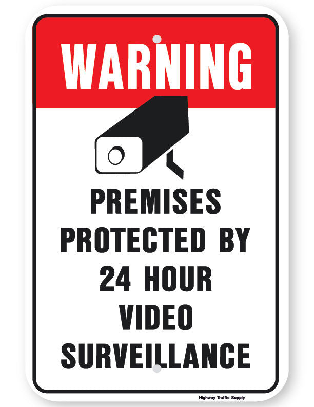 Warning Premises Protected By 24 Hours Video Surveillance Sign