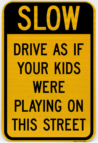 Slow Drive As If Your Kids Were Playing On This Street Sign