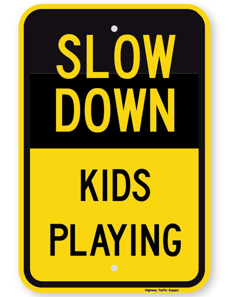 Slow Down Kids Playing Sign