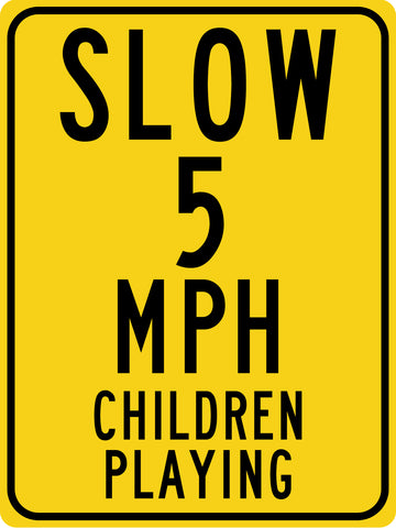 Slow 5 MPH Children Playing Sign II