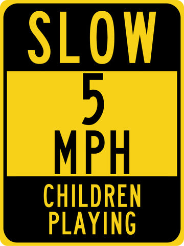 Slow 5 MPH Children Playing Sign