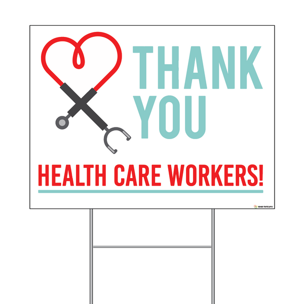 Thank You Health Care Workers Coroplast Sign with Step-Stake