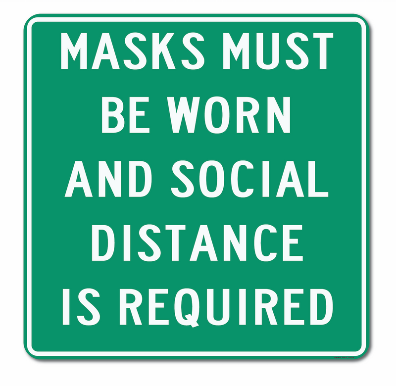 Masks Must Be Worn And Social Distance Is Required Sign