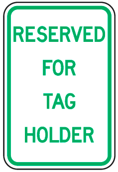 Reserved For Tag Holder Sign