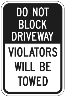 Do Not Block Driveway Violators Will Be Towed Sign