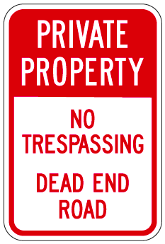 Private Property No Trespassing Dead End Road Sign