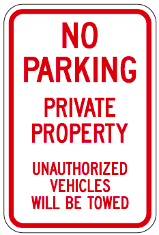 No Parking Private Property Unauthorized Vehicles Will Be Towed Sign