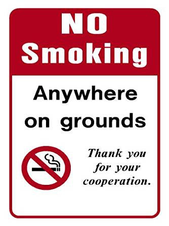 "No Smoking Anywhere on Grounds Thank You for Your Cooperation Sign 9""x12"""