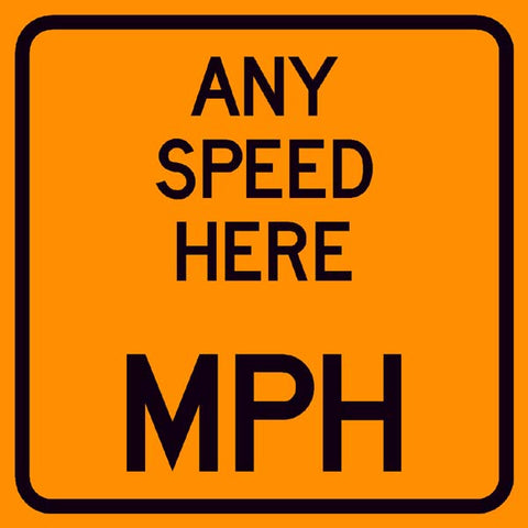 Custom MPH Advisory Speed Limit Sign