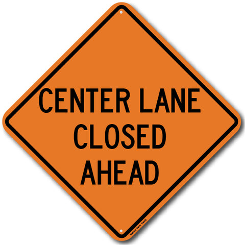 W20-5 Center Lane Closed Ahead Sign