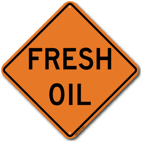 W21-2 Fresh Oil Sign