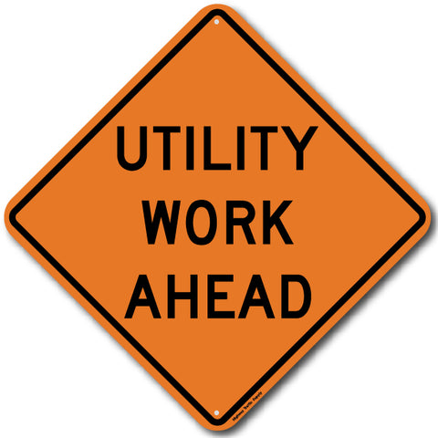W21-7 Utility Work Ahead Sign