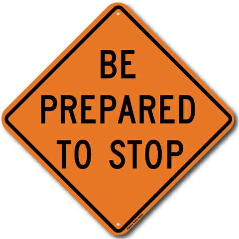 W3-4 Be Prepared To Stop Sign