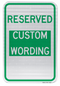 Reserved Custom Wording Parking Sign