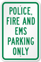 Police, Fire and EMS Parking Only Sign