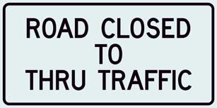 R11-4 Road Closed to Thru Traffic Sign