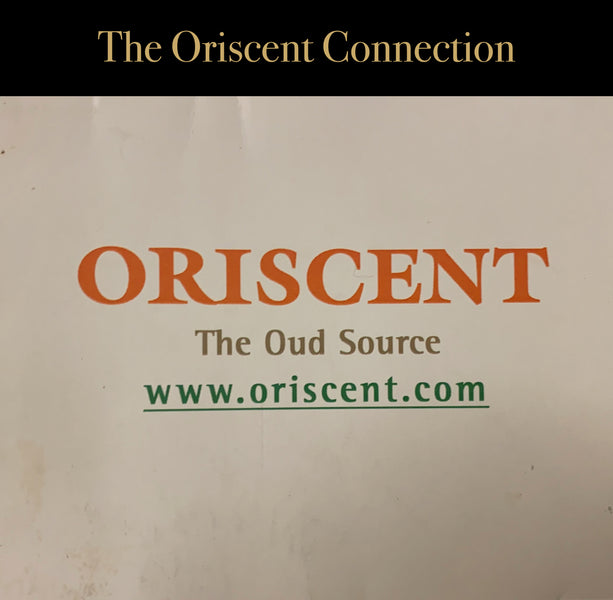 The Oriscent Connection
