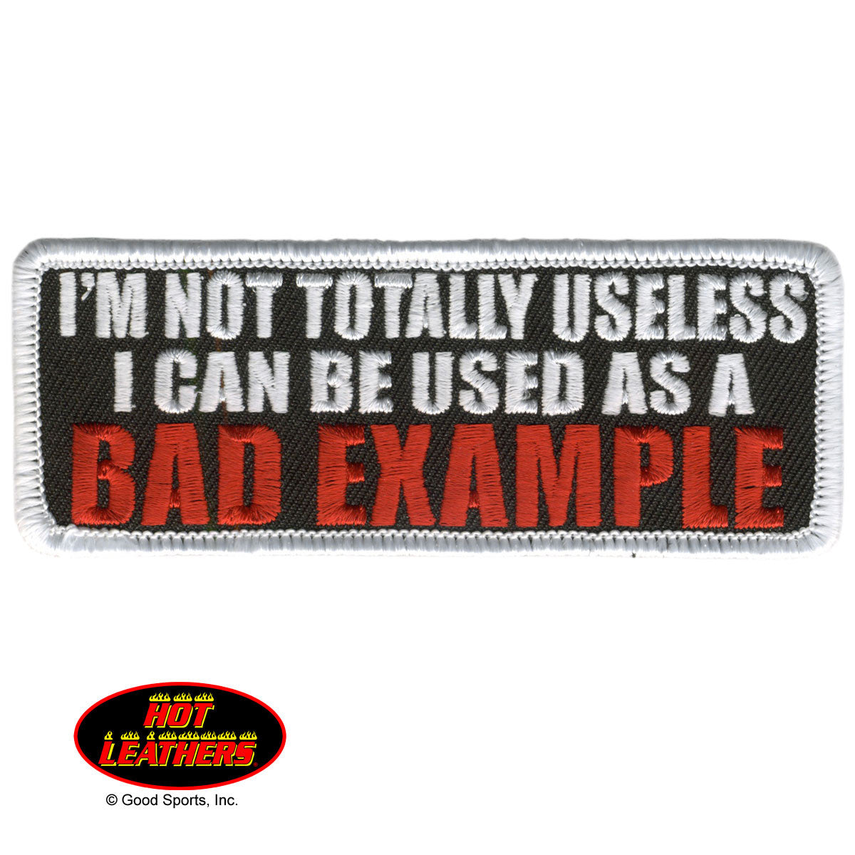 I'm Not Totally Useless I Can Be Used As A Bad Example - Maine-Line Leather
