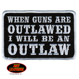 When Guns Are Outlawed I Will Be an Outlaw - Maine-Line Leather