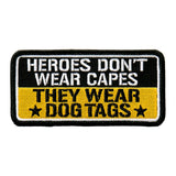 Heroes Don't Wear Capes, They Wear Dog Tags - Maine-Line Leather