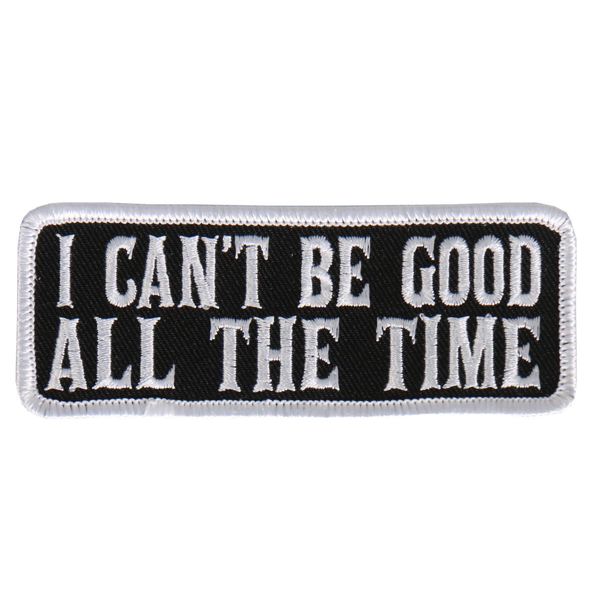 I Can't Be Good All The Time - Maine-Line Leather