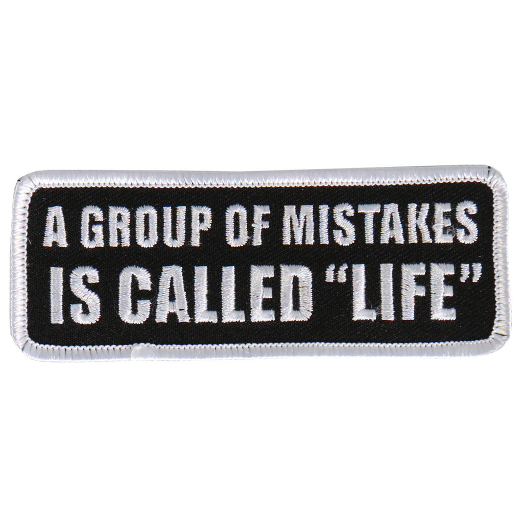 "A Group Of Mistakes Is Called ""Life"""