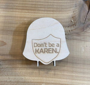 Don't Be a Karen Magnet