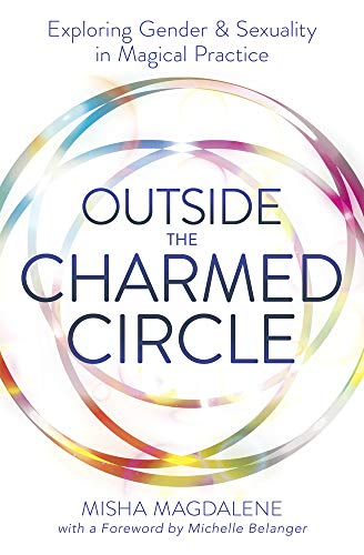 Outside the Charmed Circle: Exploring Gender and Sexuality in Magical Practice