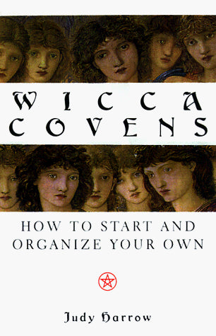 Wicca Covens: How to Start and Organize Your Own