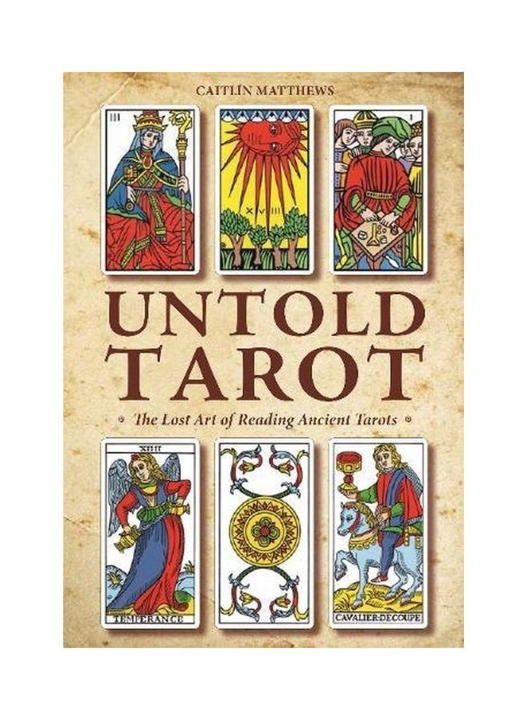 Untold Tarot: The Lost Art of Reading Ancient Tarot