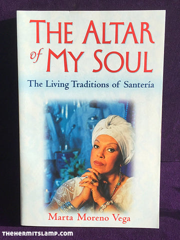Altar of My Soul - The Living Traditions of Santeria