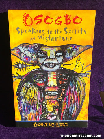 OSOGBO Speaking to the Spirits of Misfortune