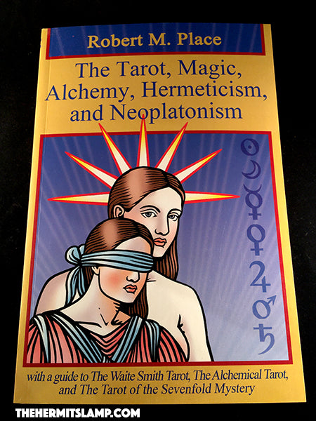 The Tarot, Magic, Alchemy, Hermeticism, and Neoplatonism