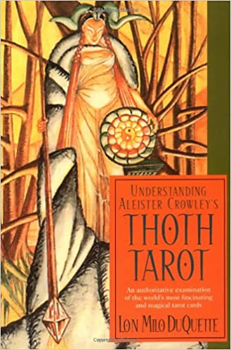 Understanding Aleister Crowley's Thoth Tarot Book: New Edition