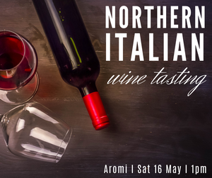 Northern Italian Wine Tasting (Melb: 16 May)