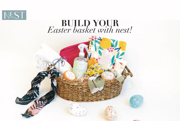 Build Your Easter Basket with Nest!