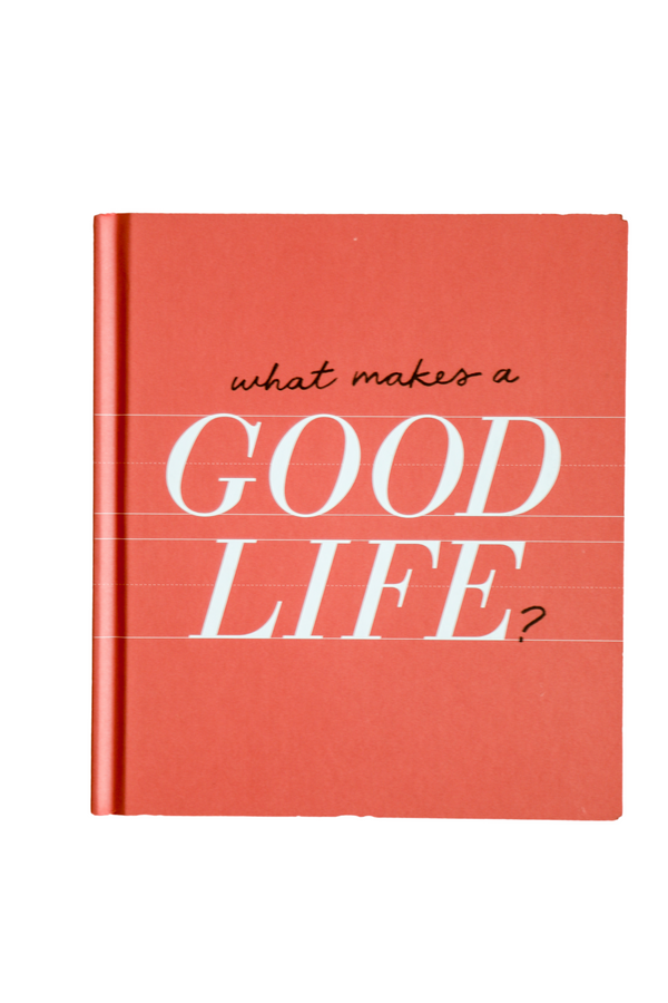 """What Makes A Good Life"" Book"