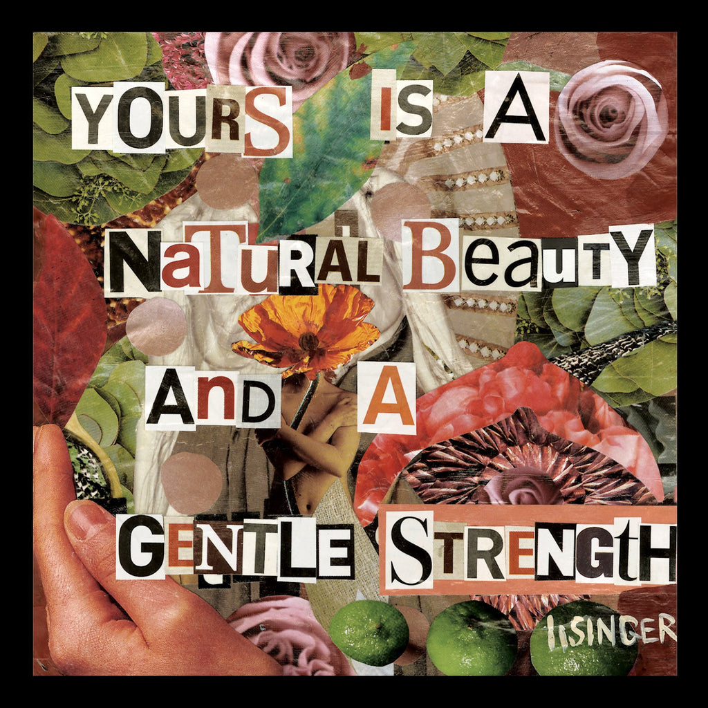 Card 101- yours is a natural beauty and a gentle strength