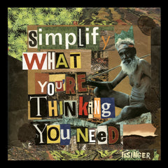 Card 108-simplify what you are thinking you need