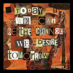Card 125-today we can be the change we desire tomorrow